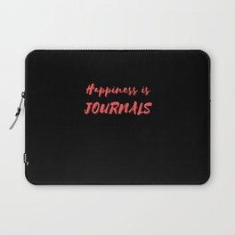 Happiness is Journals Laptop Sleeve