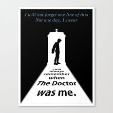 I will always remember, when the Doctor was me Canvas Print