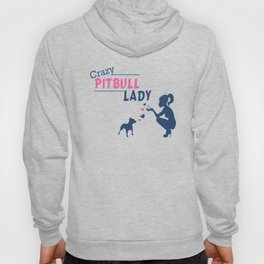 Crazy Pitbull Lady Hoody