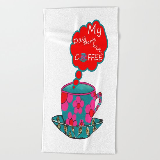 My Day Starts With Coffee Beach Towel