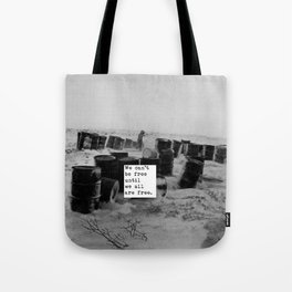One day we'll all be free. Tote Bag