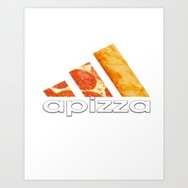 apizza funny pizza work out shirt Art Print