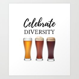 Celebrate Beer Diversity Craft Drinking Gift Party Art Print