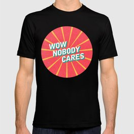 WOW, Nobody Cares T-shirt