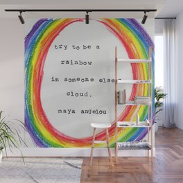 Try to be a rainbow- Maya Angelou Wall Mural