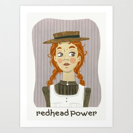 Redhead power - Anne of Green Gables Art Print