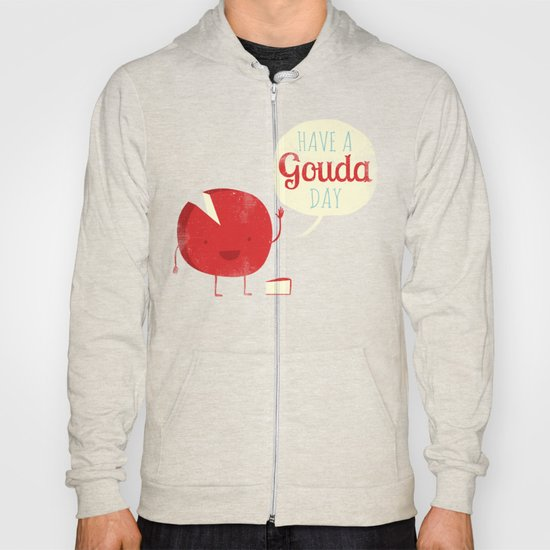 Have a Gouda Day Hoody