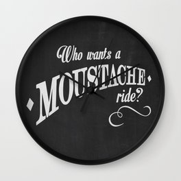 WHO WANTS A MOUSTACHE RIDE? - Super Troopers Wall Clock