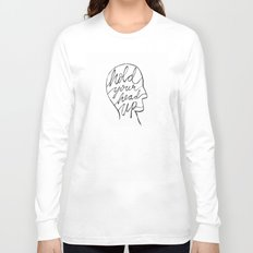 Hold Your Head Up Long Sleeve T-shirt