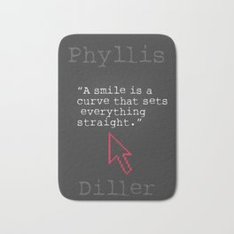 Phyllis Diller quote Bath Mat