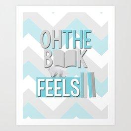 Oh, the book feels! Art Print