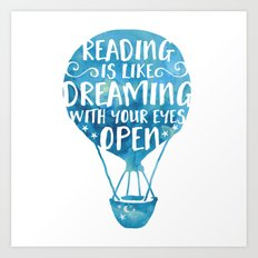 Reading is like Dreaming with Your Eyes Open Art Print