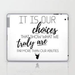 It is our choices that show what we truly are Laptop & iPad Skin