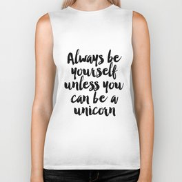 Printable Art,Always Be Yourself,be You,Unicorn Quote,Motivational Poster,Inspirational Quote Biker Tank