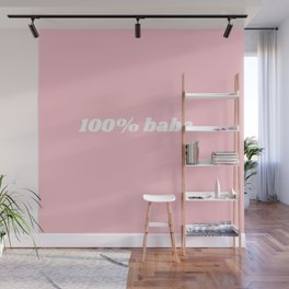 100% babe Wall Mural