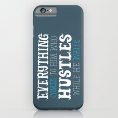 Hustle While You Wait iPhone 6s Slim Case