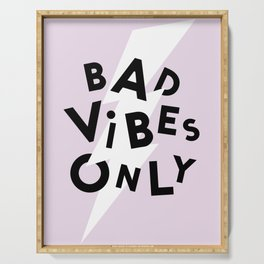 Bad Vibes Only Serving Tray