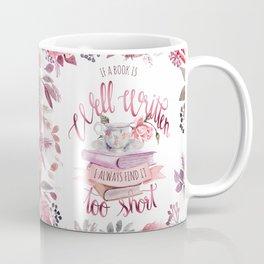 IF A BOOK IS WELL WRITTEN Coffee Mug