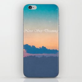 Never Stop Dreaming iPhone Skin