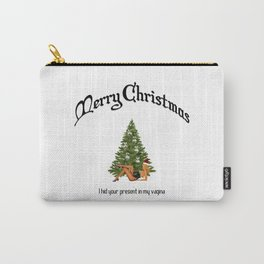 Sexy Christmas Special - Merry Christmas - I Hid your present in my vagina Carry-All Pouch