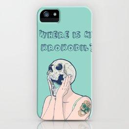 Where is my Krokodil!!! iPhone Case
