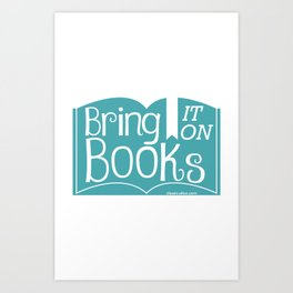 Bring it on Books! Art Print