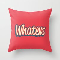 whatever Throw Pillows featuring Whatever. by Word Quirk