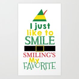 I just like to Smile - Buddy the Elf Art Print