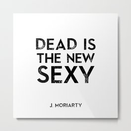 Dead is the new sexy Metal Print