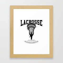 Lacrosse: if it were easy, it would be called snowboarding Framed Art Print