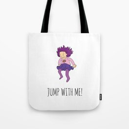 Jump with me! Tote Bag