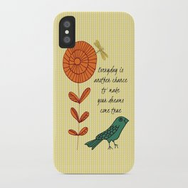 Everyday is a chance iPhone Case