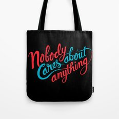 Nobody Cares About Anything Tote Bag
