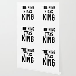 The King Stays King Wallpaper