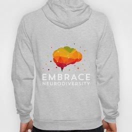 Embrace Neurodiversity TShirt For ASD, ADHD, Tourette's Hoody