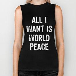 All I Want Is World Peace Biker Tank