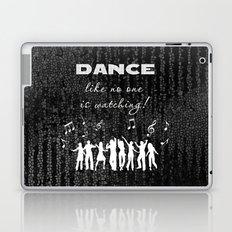 Dance Like No One Is Watching Laptop & iPad Skin