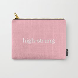 high-strung woman Carry-All Pouch