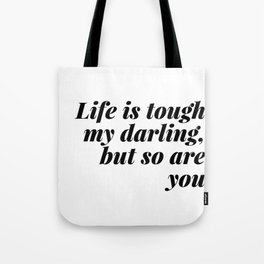 my darling, but so are you Tote Bag