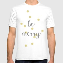 Be Merry T-shirt