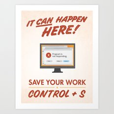 It Can Happen Here - Save Your Work! - PC Version Art Print