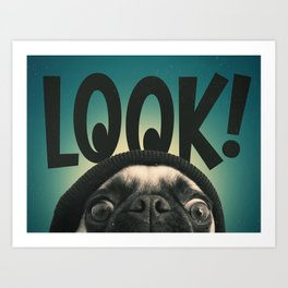 LOOK it's Lola the pug Art Print