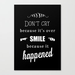 Dr Seuss Quote print - Don't cry cos it's over  Canvas Print