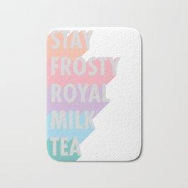 Stay Frosty Royal Milk Tea - Typography Bath Mat