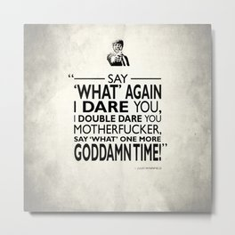 Say What Again Metal Print