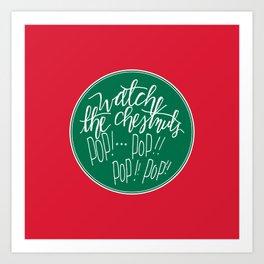 Watch the Chestnuts Pop Art Print