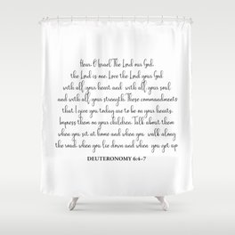 Deuteronomy 6:4-7 Shower Curtain