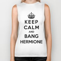 hermione Biker Tanks featuring Keep Calm And Bang Hermione by Funky House