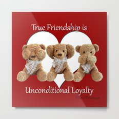 True Friendship is Unconditional Loyalty - Red Metal Print