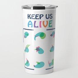 Keep Us Alive Travel Mug